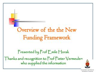 Overview of the the New Funding Framework