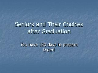 Seniors and Their Choices after Graduation