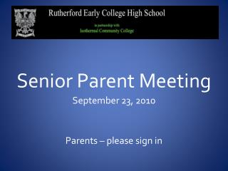 Senior Parent Meeting September 23, 2010 Parents – please sign in