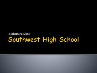 Southwest High School