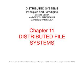DISTRIBUTED SYSTEMS Principles and Paradigms Second Edition ANDREW S. TANENBAUM MAARTEN VAN STEEN  Chapter 11 DISTRIBUTE