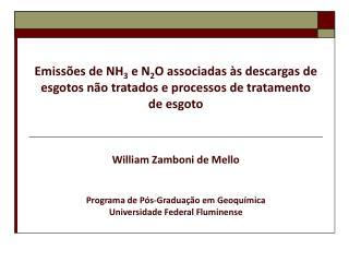 William Zamboni de Mello Programa de Pós-Graduação em Geoquímica Universidade Federal Fluminense