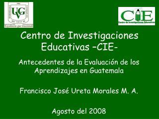Centro de Investigaciones Educativas –CIE-
