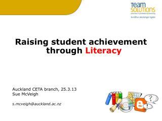 Raising student achievement through  Literacy
