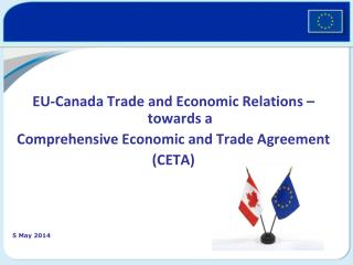 EU-Canada Trade and Economic Relations – towards a Comprehensive Economic and Trade Agreement
