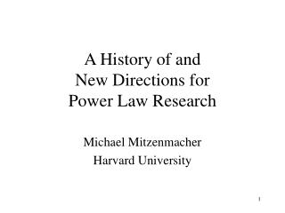 A History of and New Directions for  Power Law Research