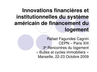 Innovations financi�res et institutionnelles du syst�me am�ricain de financement du logement