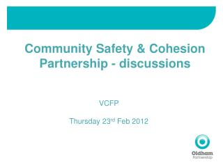 Community Safety & Cohesion Partnership - discussions