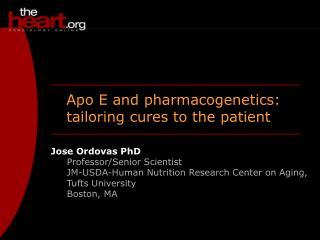Jose Ordovas PhD Professor/Senior Scientist