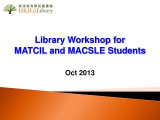 Library Workshop for  MATCIL and MACSLE Students