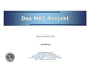 Das M6C-Projekt
