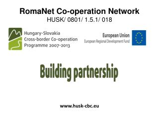 RomaNet Co-operation Network HUSK/ 0801/ 1.5.1/ 018