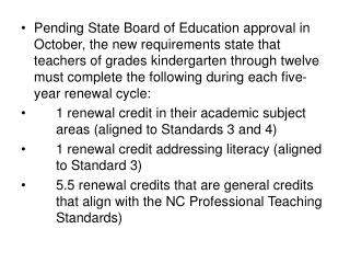 Note the following changes: 	Literacy is now required for K-12 teachers