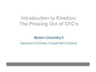 Modern Chemistry II Department of Chemistry, Carnegie Mellon University