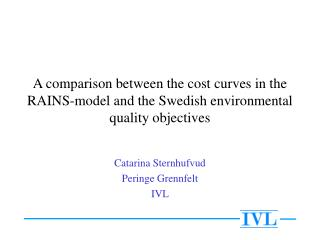 A comparison between the cost curves in the RAINS-model and the Swedish environmental quality objectives