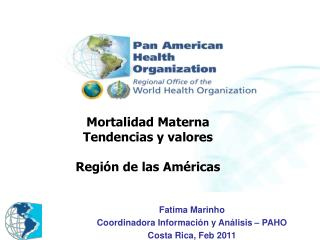 Mortalidad Materna Tendencias y valores Región de las Américas