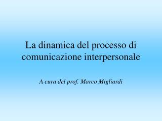 La dinamica del processo di comunicazione interpersonale