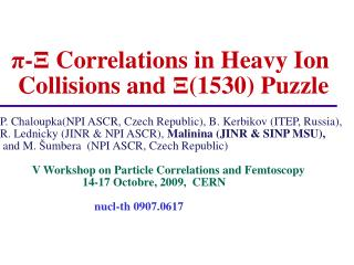 π-Ξ  Correlations in Heavy Ion  Collisions and  Ξ (1530) Puzzle