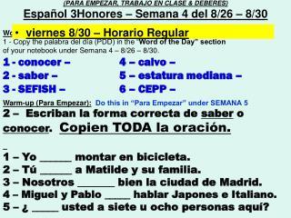 (PARA EMPEZAR, TRABAJO EN CLASE & DEBERES) Español 3Honores – Semana 4 del 8/26 – 8/30