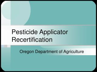 Pesticide Applicator Recertification