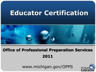 Office of Professional Preparation Services 2011 michigan/OPPS