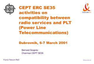 Bernard Despr�s Chairman CEPT SE35