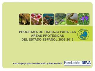PROGRAMA DE TRABAJO PARA LAS ÁREAS PROTEGIDAS DEL ESTADO ESPAÑOL 2008-2013