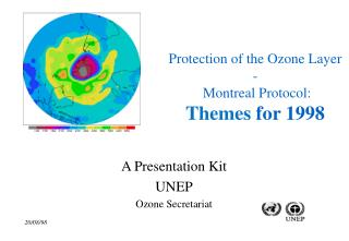 Protection of the Ozone Layer -  Montreal Protocol: Themes  for 1998