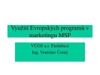 Využití Evropských programů v marketingu MSP