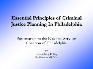Essential Principles of Criminal Justice Planning In Philadelphia