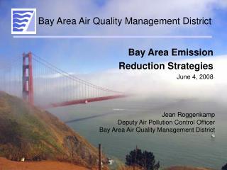 Bay Area Emission  Reduction Strategies June 4, 2008