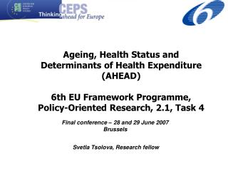 Ageing, Health Status and Determinants of Health Expenditure (AHEAD) 6th EU Framework Programme,