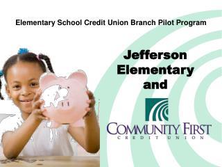 Elementary School Credit Union Branch Pilot Program