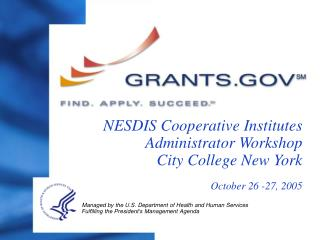 NESDIS Cooperative Institutes Administrator Workshop City College New York October 26 -27, 2005