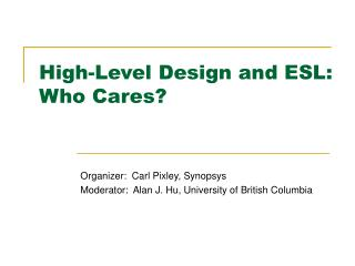 High-Level Design and ESL: Who Cares?
