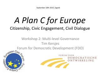 A Plan C  for Europe Citizenship ,  Civic  Engagement,  Civil Dialogue
