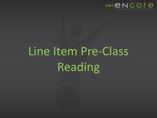 Line Item Pre-Class Reading