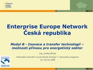 Ing. Ondřej Šimek Informační seminář kvýzvě tématu Energie 7.rámcového programu 10. června 2008