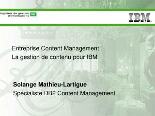 Entreprise Content Management La gestion de contenu pour IBM