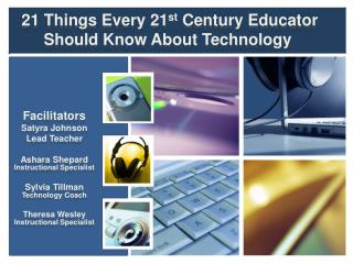 21 Things Every 21 st  Century Educator Should Know About Technology