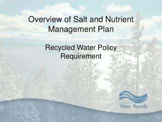 Overview of Salt and Nutrient Management Plan