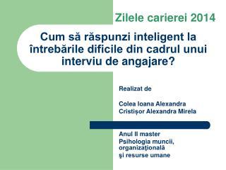 Cum să răspunzi inteligent la întrebările dificile din cadrul unui interviu de angajare?