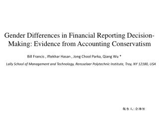 Gender Differences in Financial Reporting Decision-Making: Evidence from Accounting Conservatism