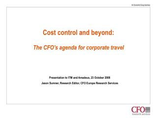 Cost control and beyond: The CFO�s agenda for corporate travel