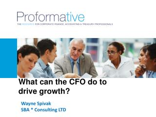 What can the CFO do to drive growth?