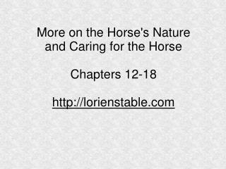 More on the Horse's Nature  and Caring for the Horse Chapters 12-18 lorienstable