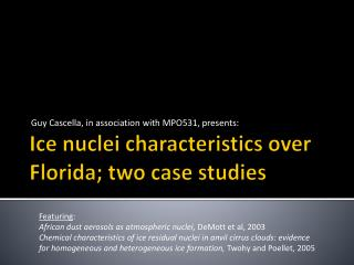 Ice nuclei characteristics over Florida; two case studies
