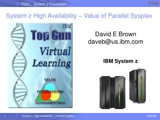 System z High Availability – Value of Parallel Sysplex