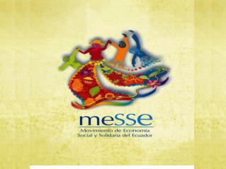 Circuitos Económicos Solidarios Interculturales MESSE Ecuador noviembre del 2013. Jhonny Jiménez