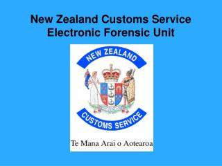 New Zealand Customs Service Electronic Forensic Unit